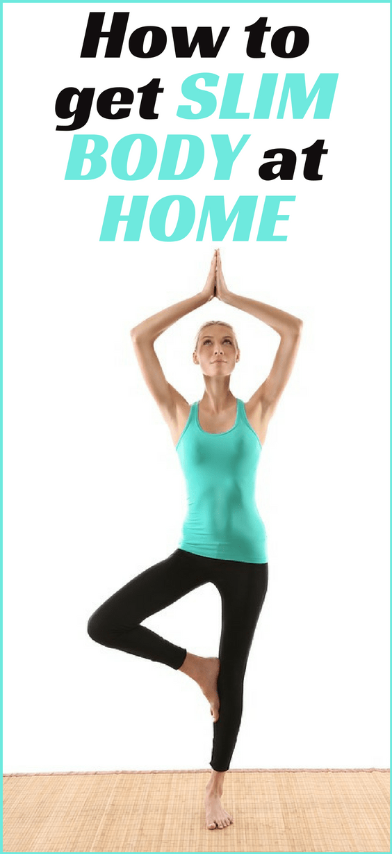 How to get slim body at home