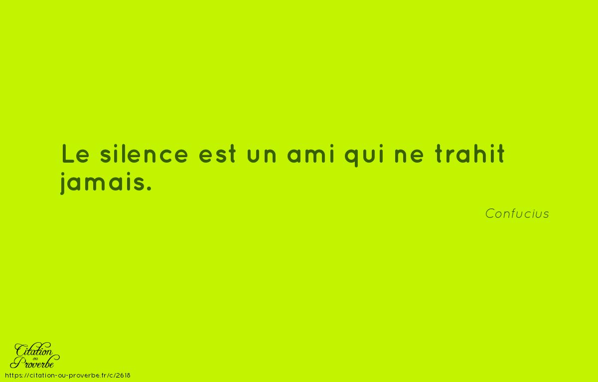 Le Silence Est Un Ami Qui Ne Trahit Jamai Proverbe Amis Dissertation Sur