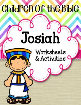 Children Of The Bible Series King Josiah Worksheets Activities