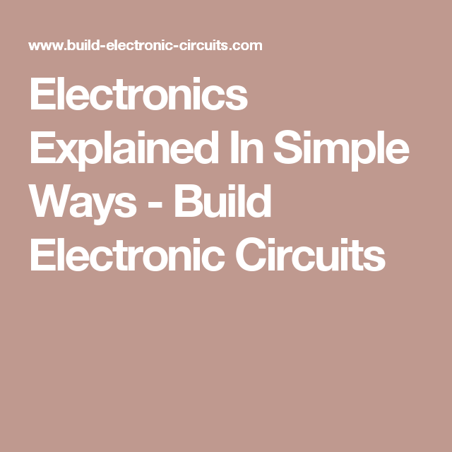 Electronics explained in simple ways build electronic circuits electronics explained in simple ways build electronic circuits solutioingenieria Gallery