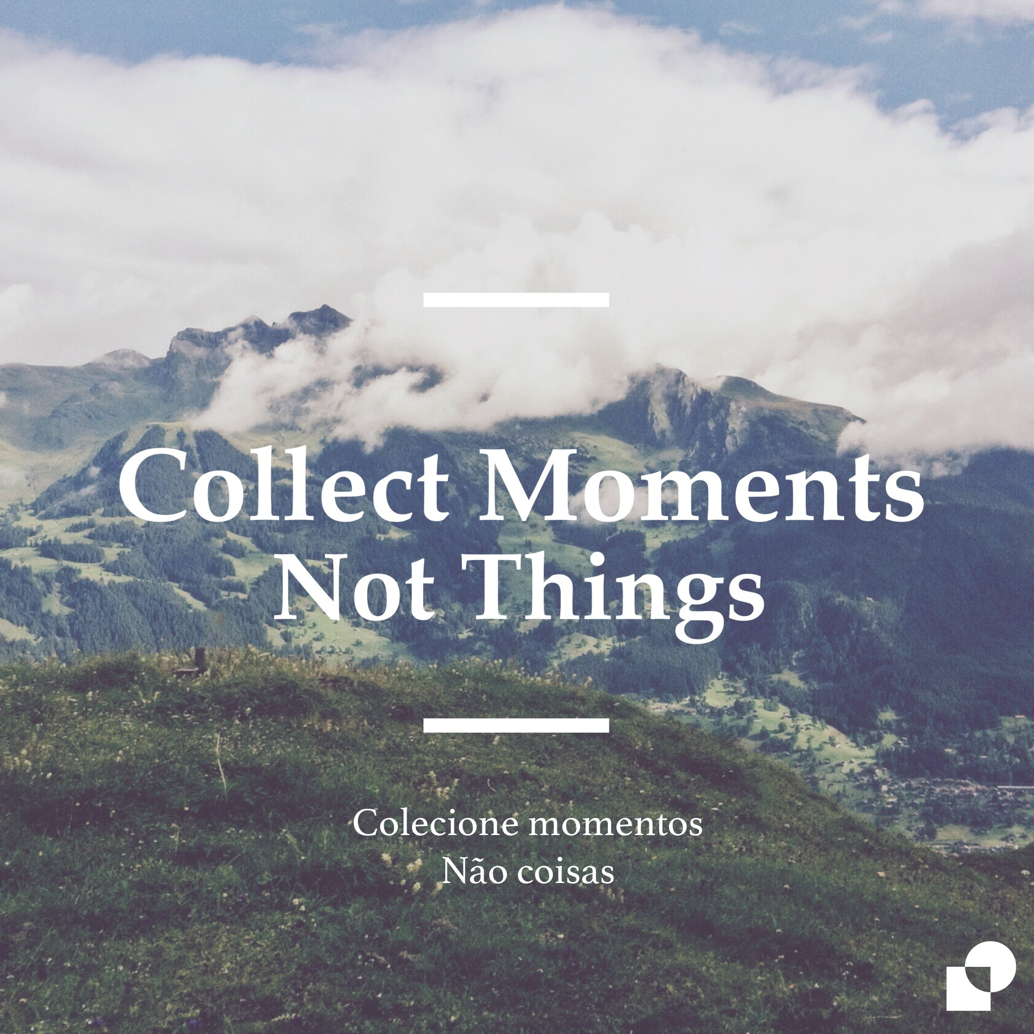 Collect Moments Collect Knowledge Collect Love