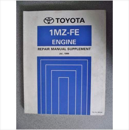 Toyota 1mz Fe Engine Repair Manual Supplement 1999 Rm732e Repair Manuals Engine Repair Toyota