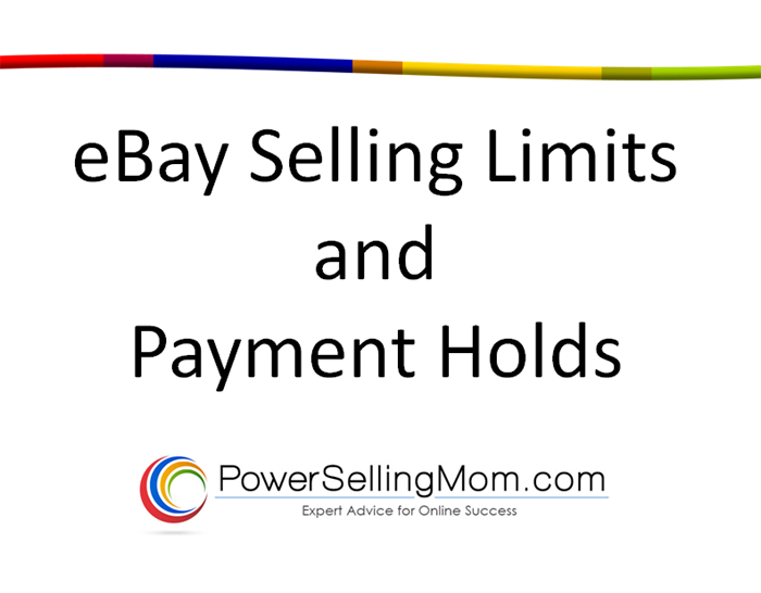Ebay Selling Limits Payment Holds Mom Jobs Selling On Ebay Work From Home Moms