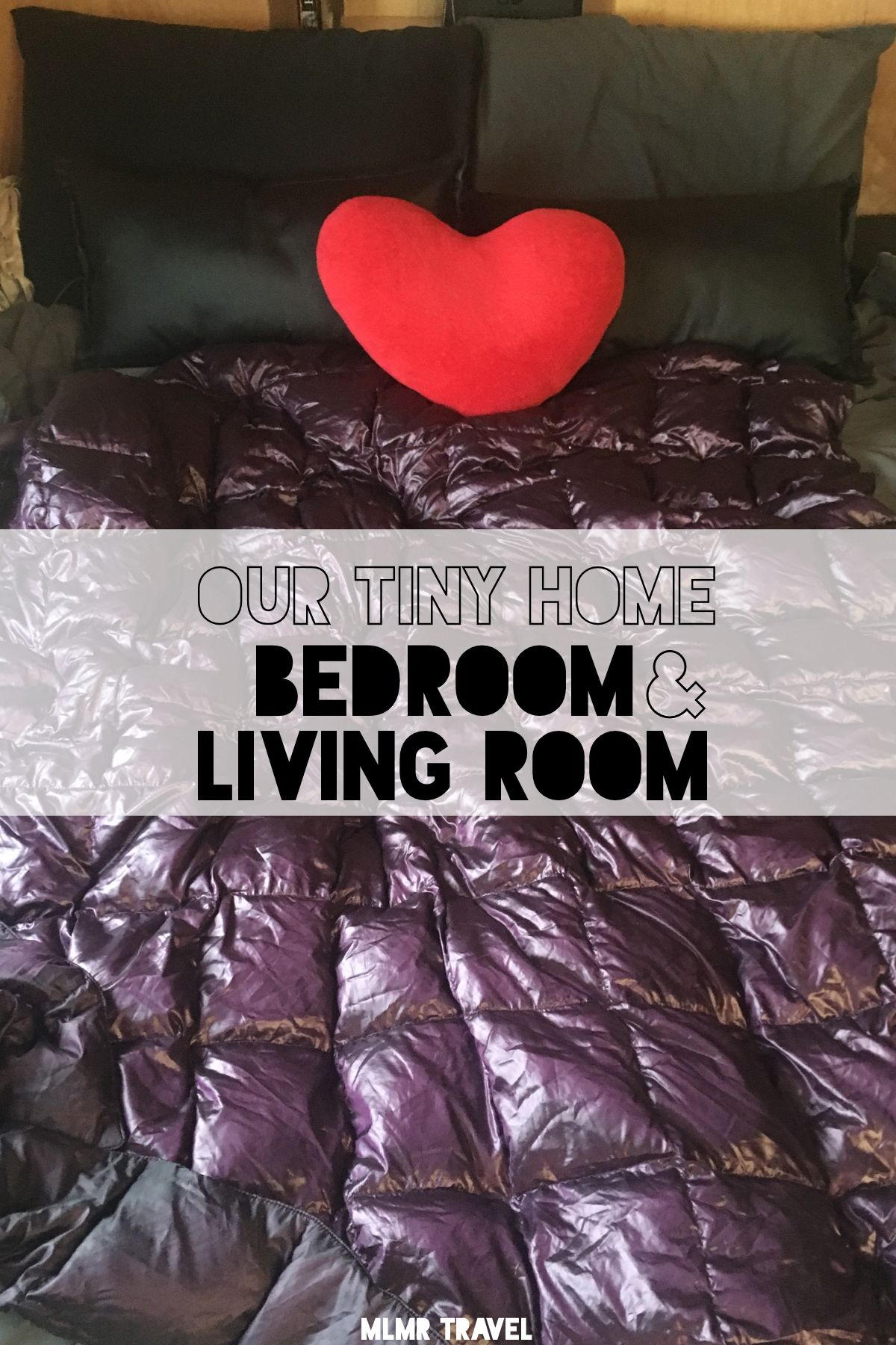All About The Bedroom And Living Room In Our Tiny Home Since They Are One And