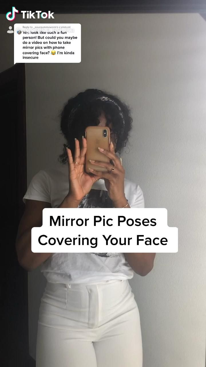 Mirror Pic Poses Covering Your Face Video Photography Poses Women Photography Poses Girl Photography Poses