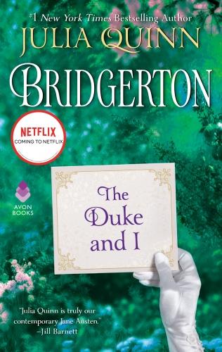 The Duke And I Julia Quinn Book 1 In The Bridgerton Series Reread March Julia Quinn Romantic Books Avon Books
