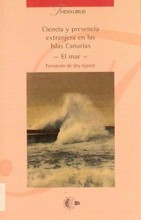 Ciencia y presencia extranjera en las Islas Canarias : [primera parte: El mar] / Fernando de Ory Ajamil.2004. Contexto previo a la I Guerra Mundial. http://absysnetweb.bbtk.ull.es/cgi-bin/abnetopac01?TITN=300364