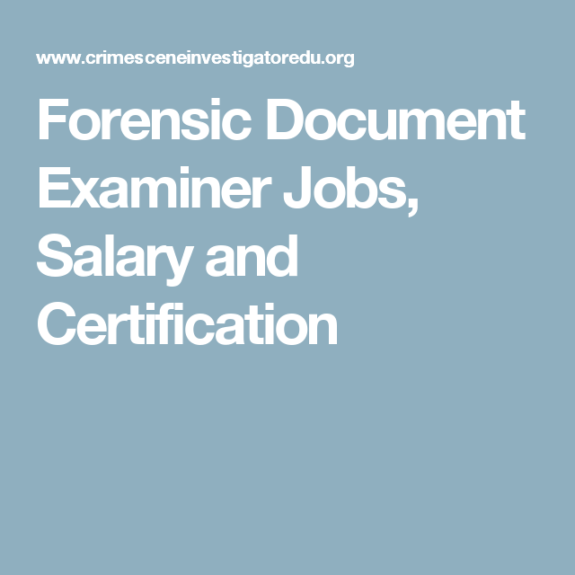 Forensic Document Examiner Jobs Salary And Certification Forensics Documents Job
