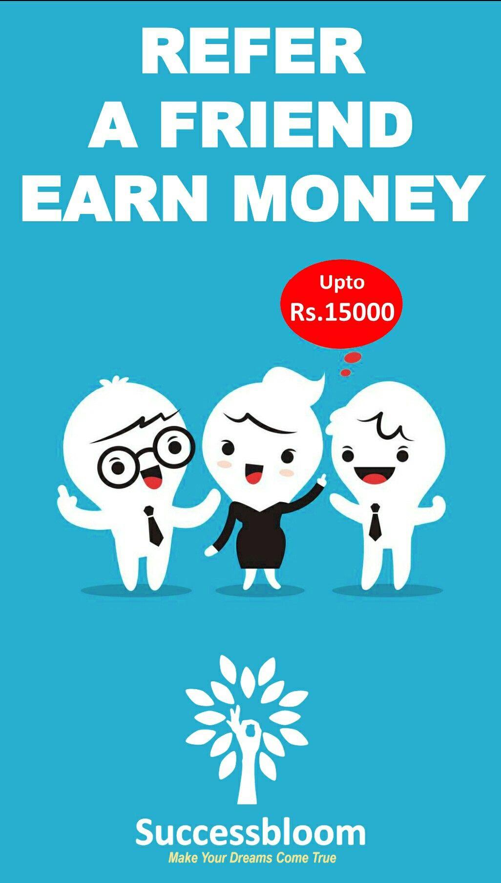 REFER A FRIEND EARN MONEY Earn money, Make it yourself
