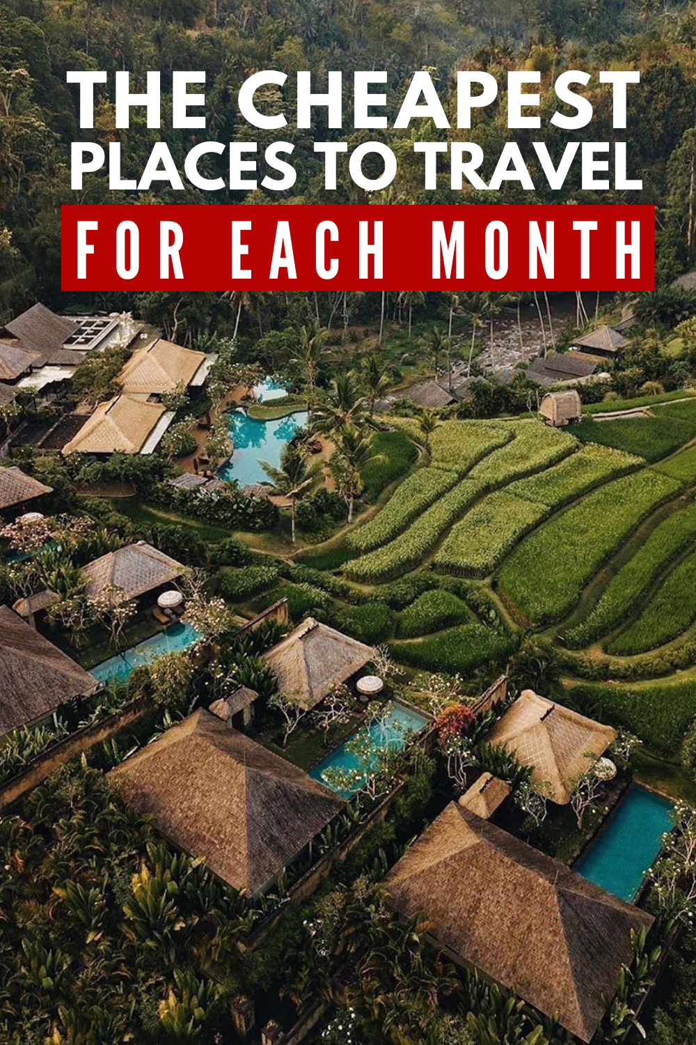 The Cheapest Places To Travel For Each Month Of The Year Cheap Places To Travel Travel Fun Places To Travel