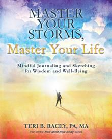 Are you experiencing a challenge related to a health, personal, professional, or relationship issue? In Master Your Storms, Master Your Life, author Teri B. Racey helps you understand and deal with the challenge calmly and effectively through mindful journaling.