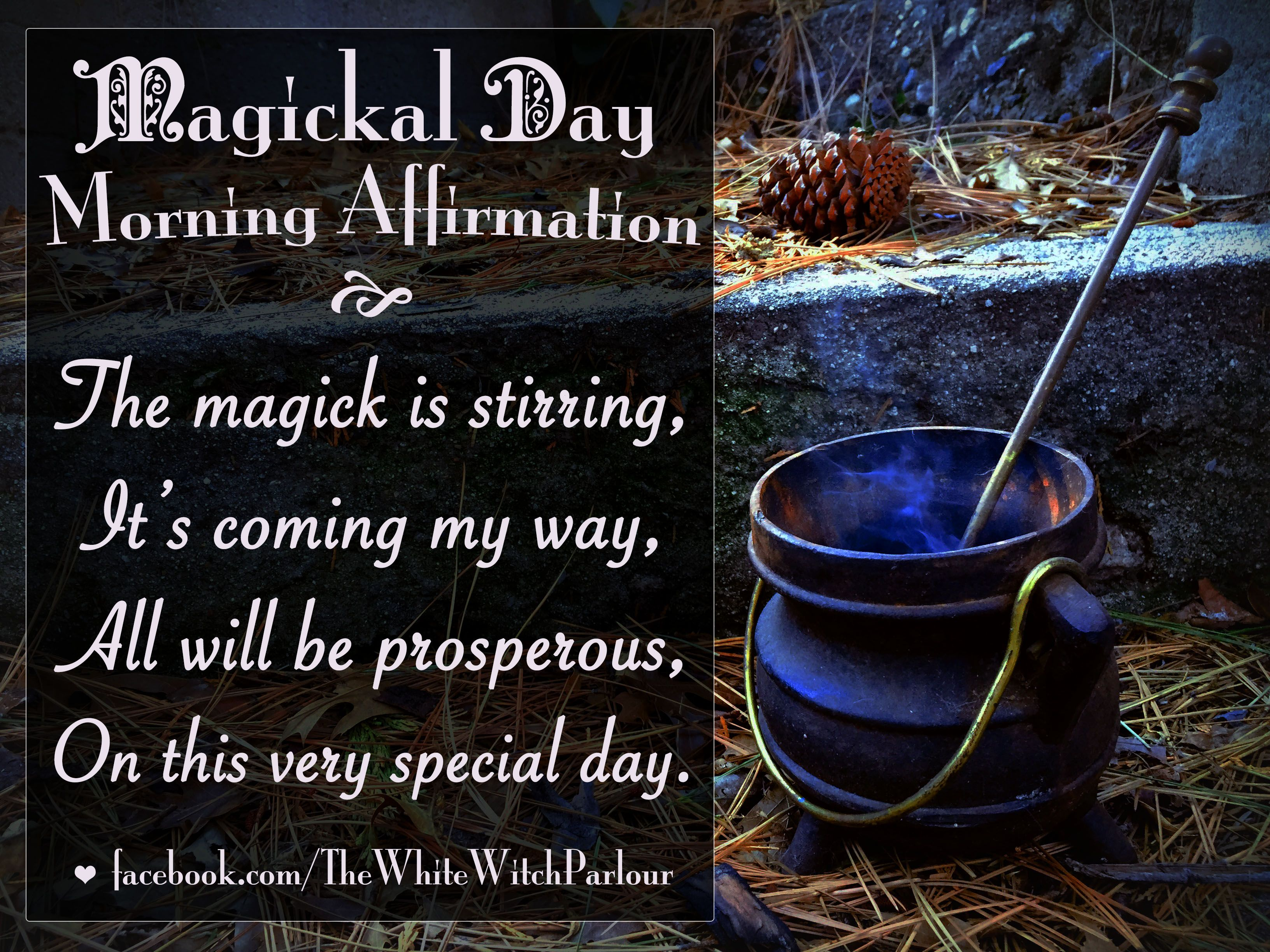 affirmation, mantra, prayer for a magickal blessed day, cauldron