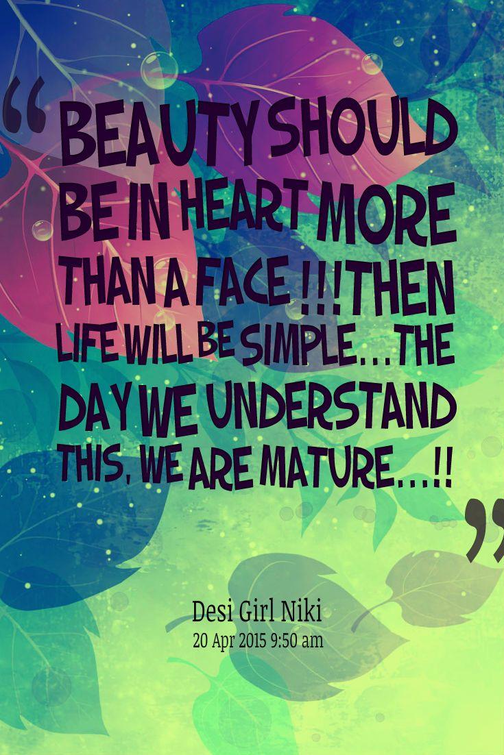 #beauty #quote #desigirlniki #mature #simplelife #face #heart #love #lifetime