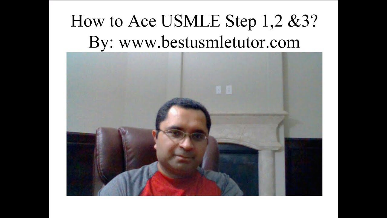 How to Ace USMLE Step 1, Step 2 CK/CS & Step 3 by Best USMLE