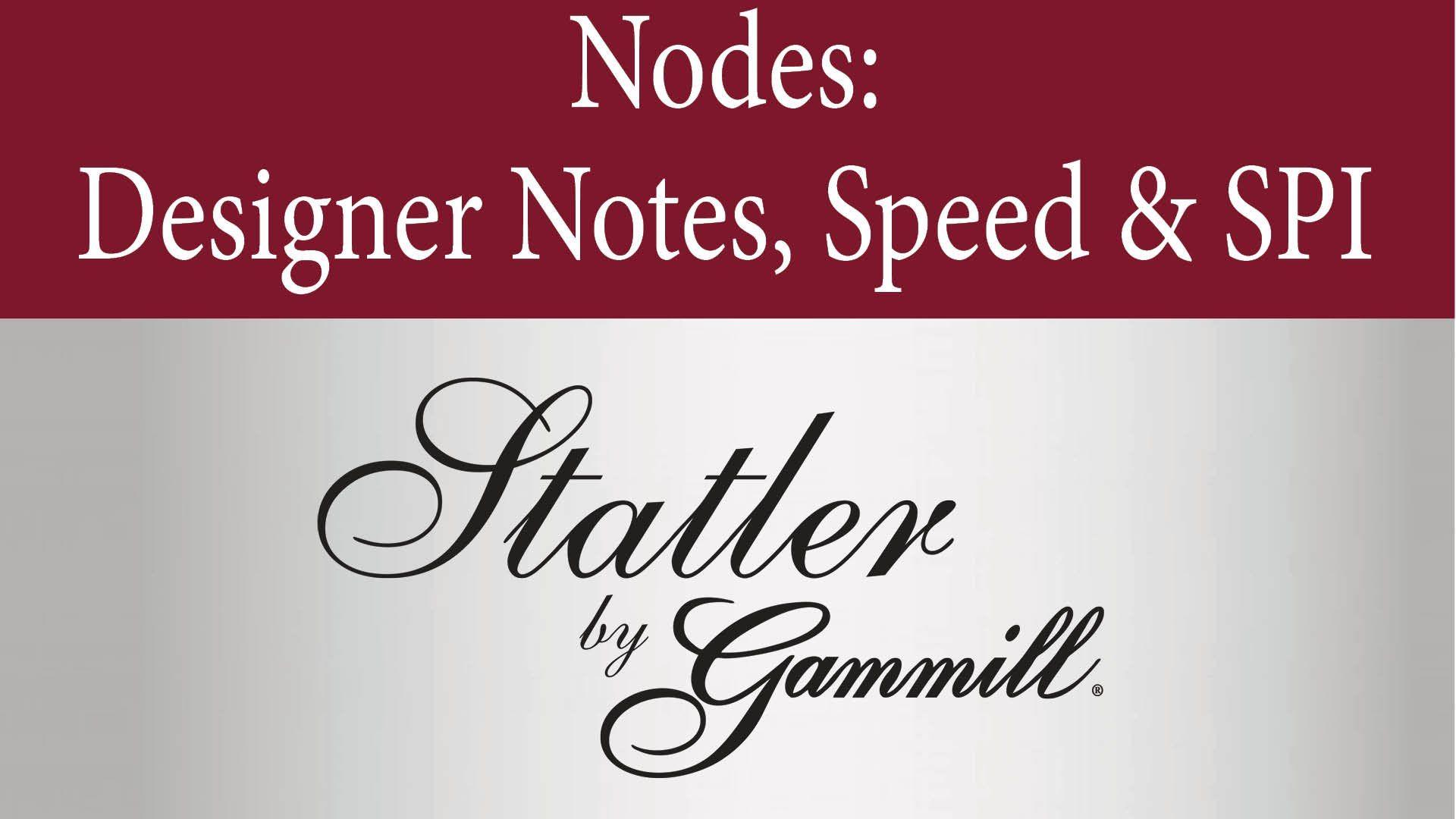Nodes Designer Notes, Speed and SPI | Gammill Quilting