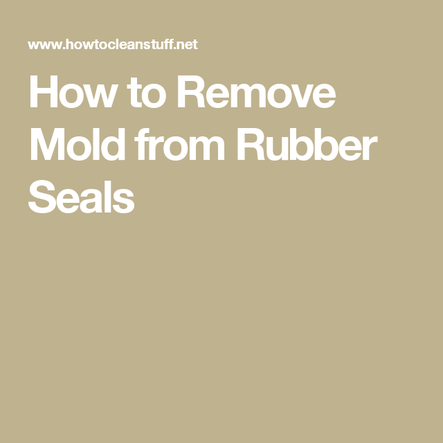aa68b4c0179100b250e6c7ad9b0a7def - How To Get Rid Of Mildew Stains On Rubber
