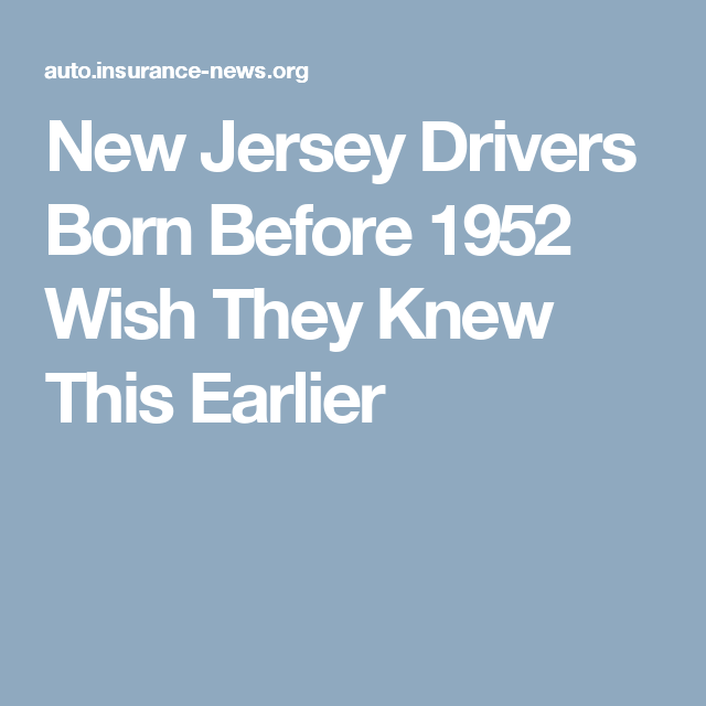 New Jersey Drivers Born Before 1952 Wish They Knew This Earlier