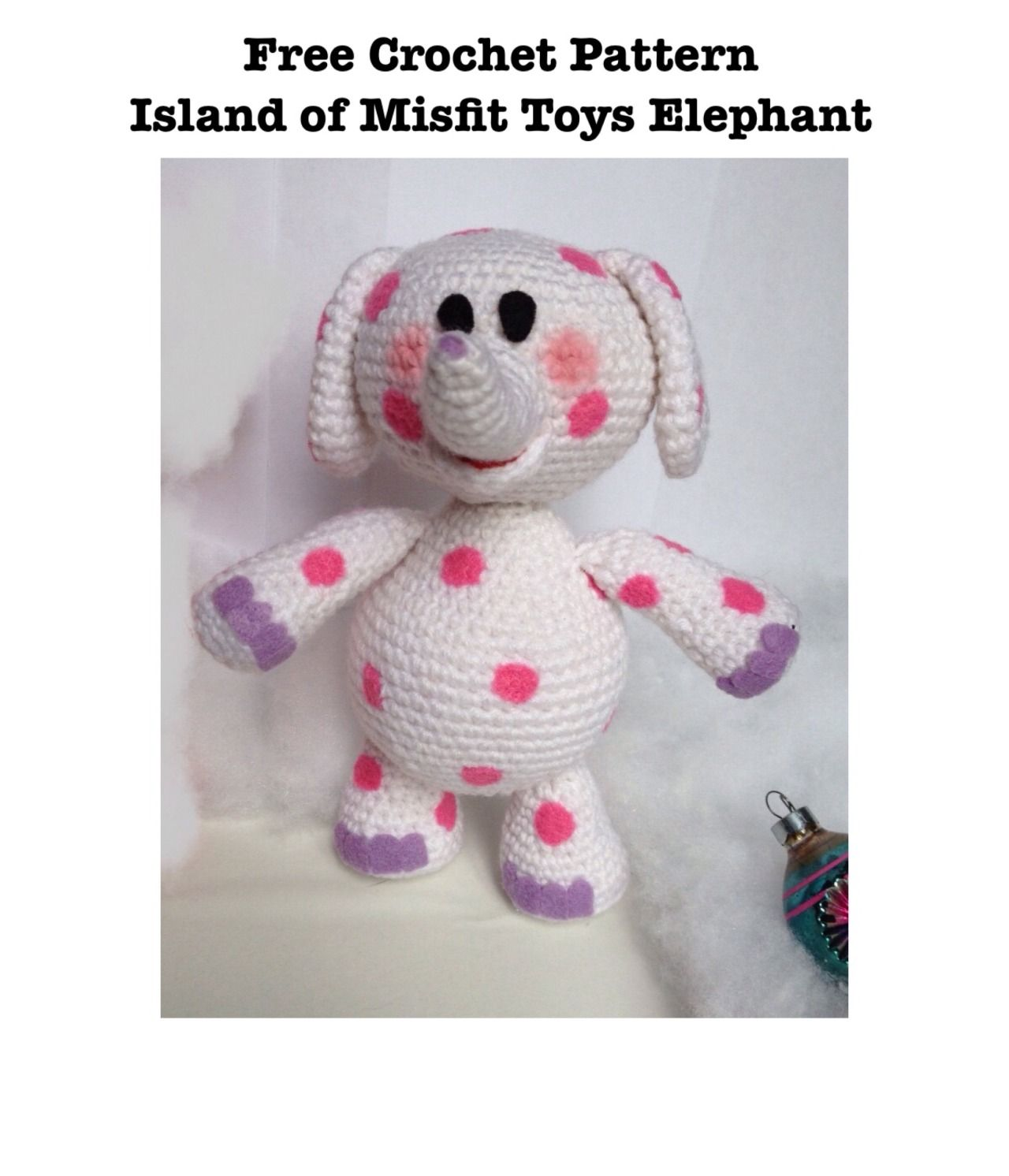 "Free crochet pattern! ""Island of Misfit Toys"" Elephant https ..."