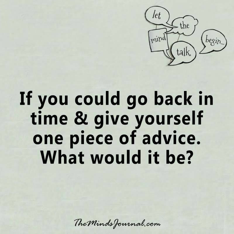 If you could go back -  - http://themindsjournal.com/if-you-could-go-back/