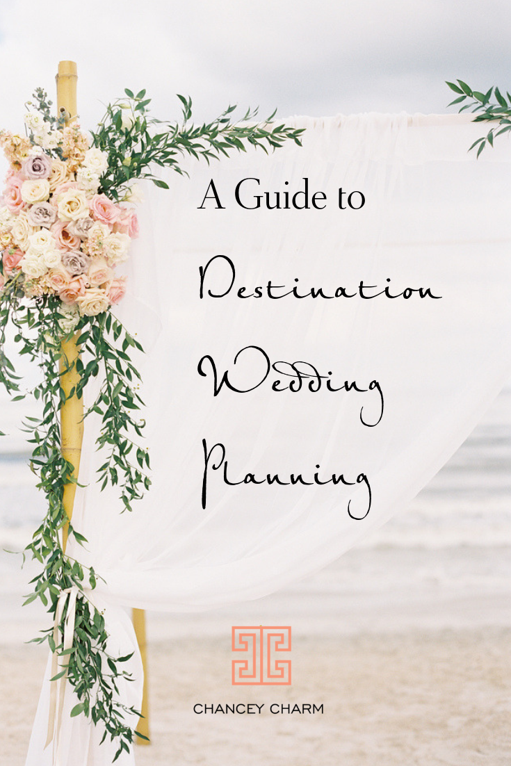 Destination Wedding Guide (For Couples & Wedding Planners) | Chancey Charm | Wedding Planner Training
