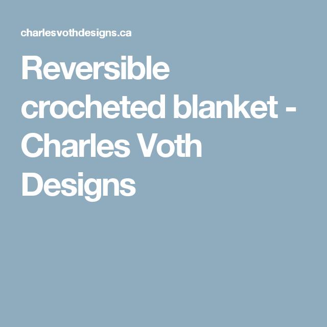 Reversible crocheted blanket - Charles Voth Designs | afghans ...