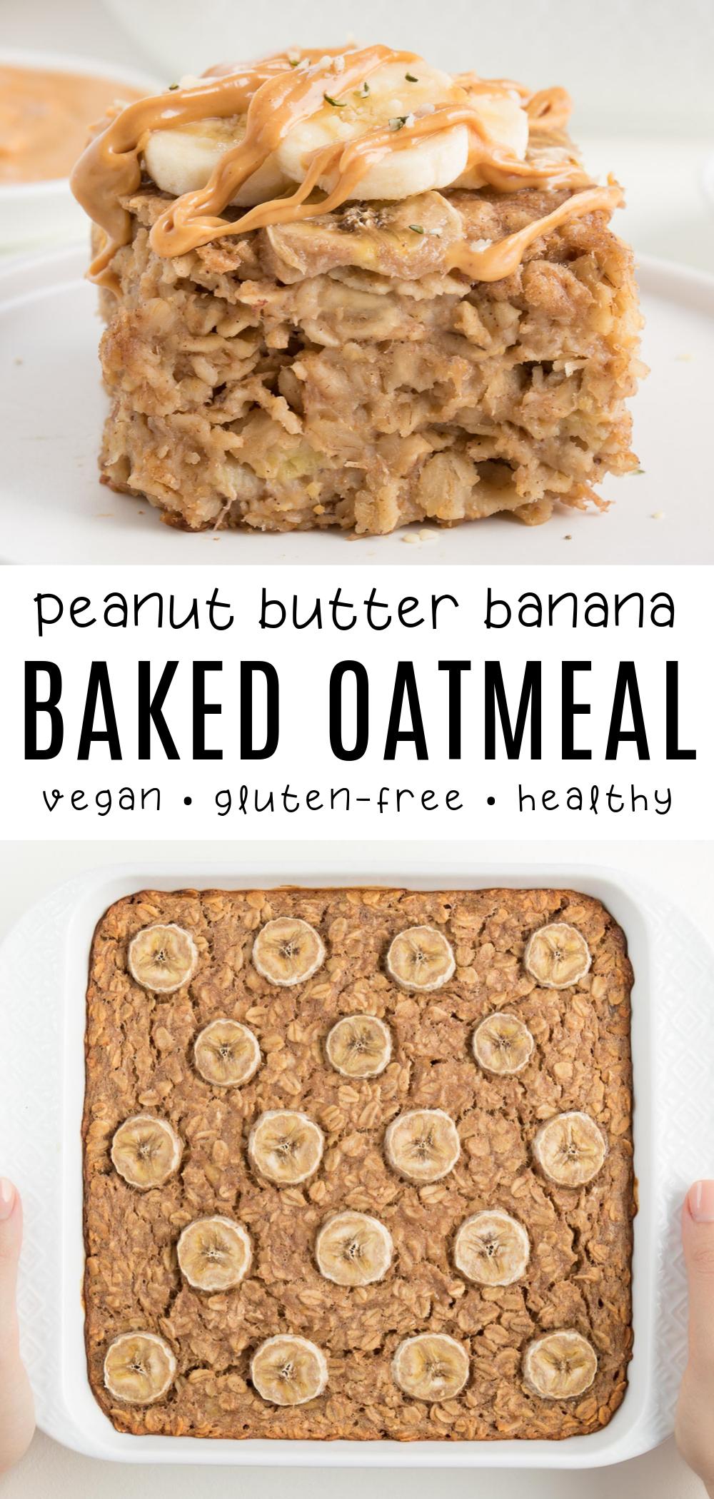 Peanut Butter Banana Baked Oatmeal Recipe Banana Baked Oatmeal Vegan Breakfast Easy Baked Oatmeal
