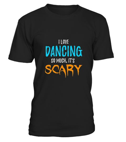 """# I Love Dancing T-Shirt .  100% Printed in the U.S.A - Ship Worldwide*HOW TO ORDER?1. Select style and color2. Click """"Buy it Now""""3. Select size and quantity4. Enter shipping and billing information5. Done! Simple as that!!!Tag: halloween, pumpkins, scary, spooky, creepy and supernatural stuff, Witch tshirt, halloween costume, Owl and Jack-O-Lanterns"""