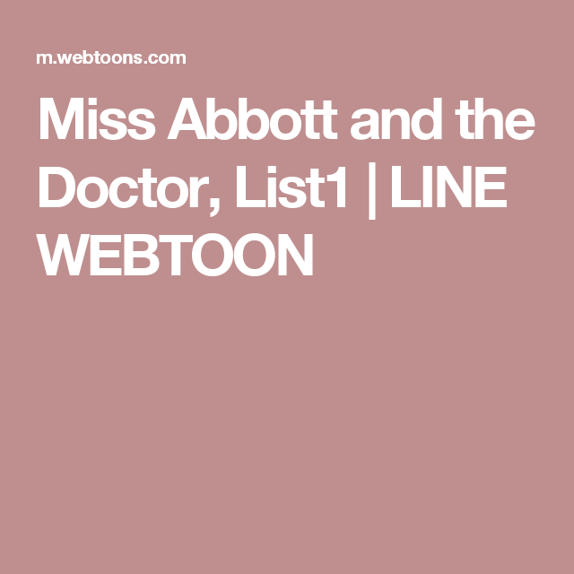 Miss Abbott and the Doctor, List1 | LINE WEBTOON