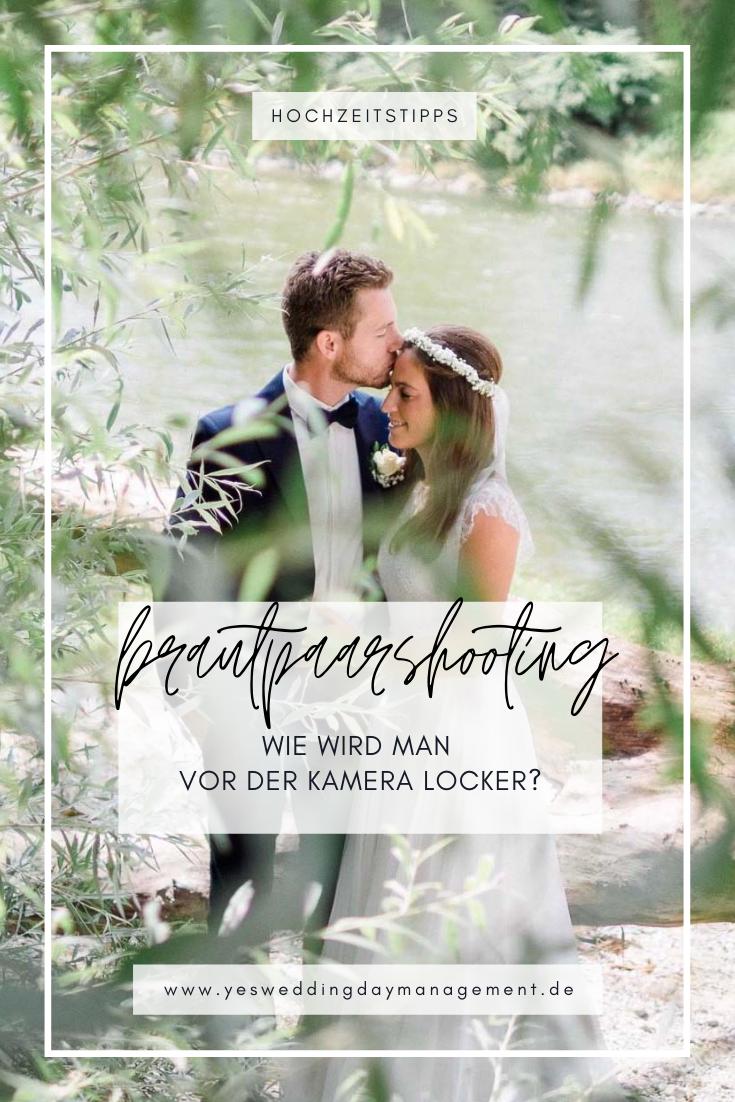 Das Brautpaarschooting Wie Wird Man Vor Der Kamera Locker Hochzeitsfotografie Hochzeit Hochzeitstipps