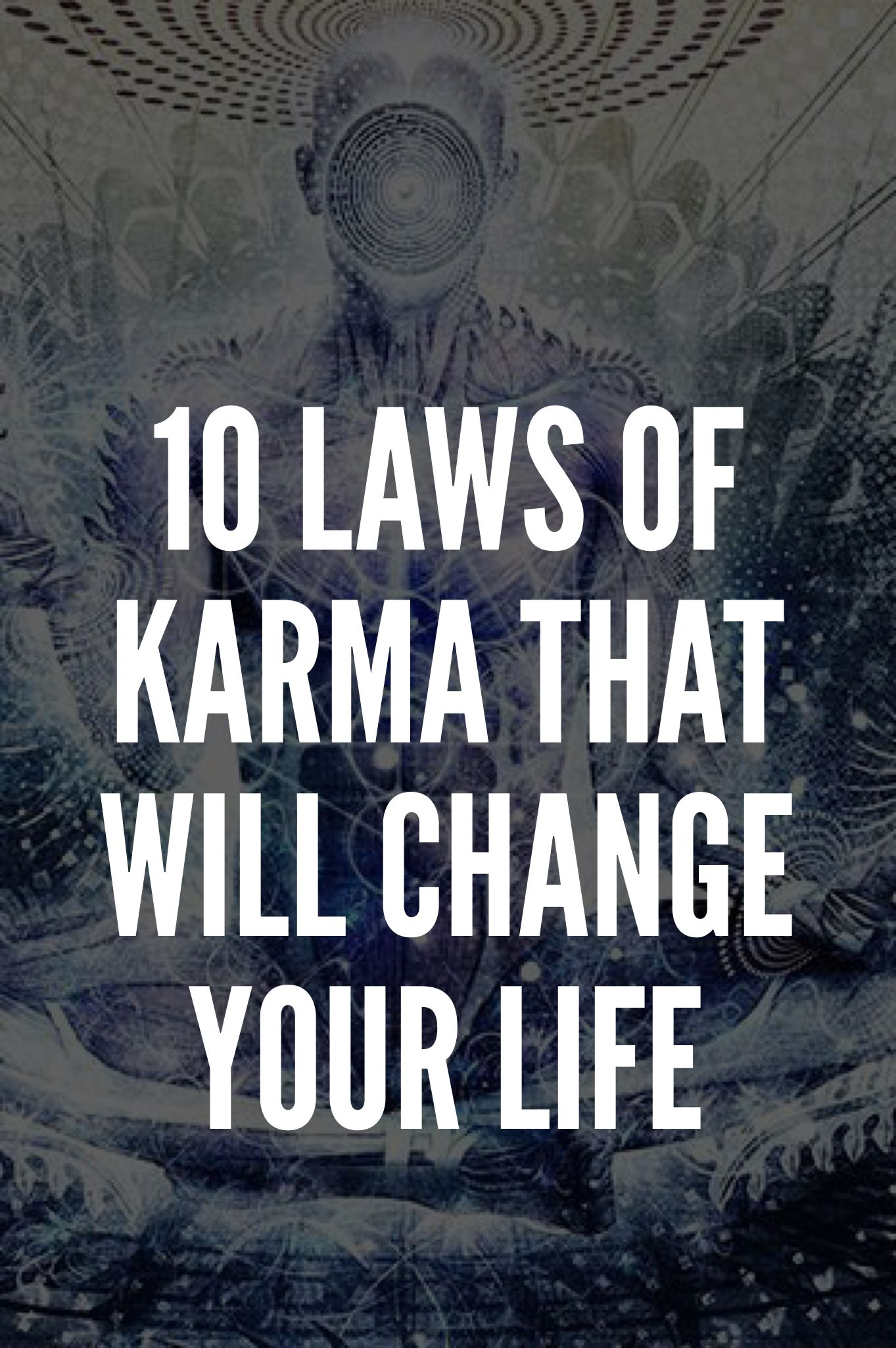 10 Laws Of Karma That Will Change Your Life Law Of Karma Respect Quotes Karma