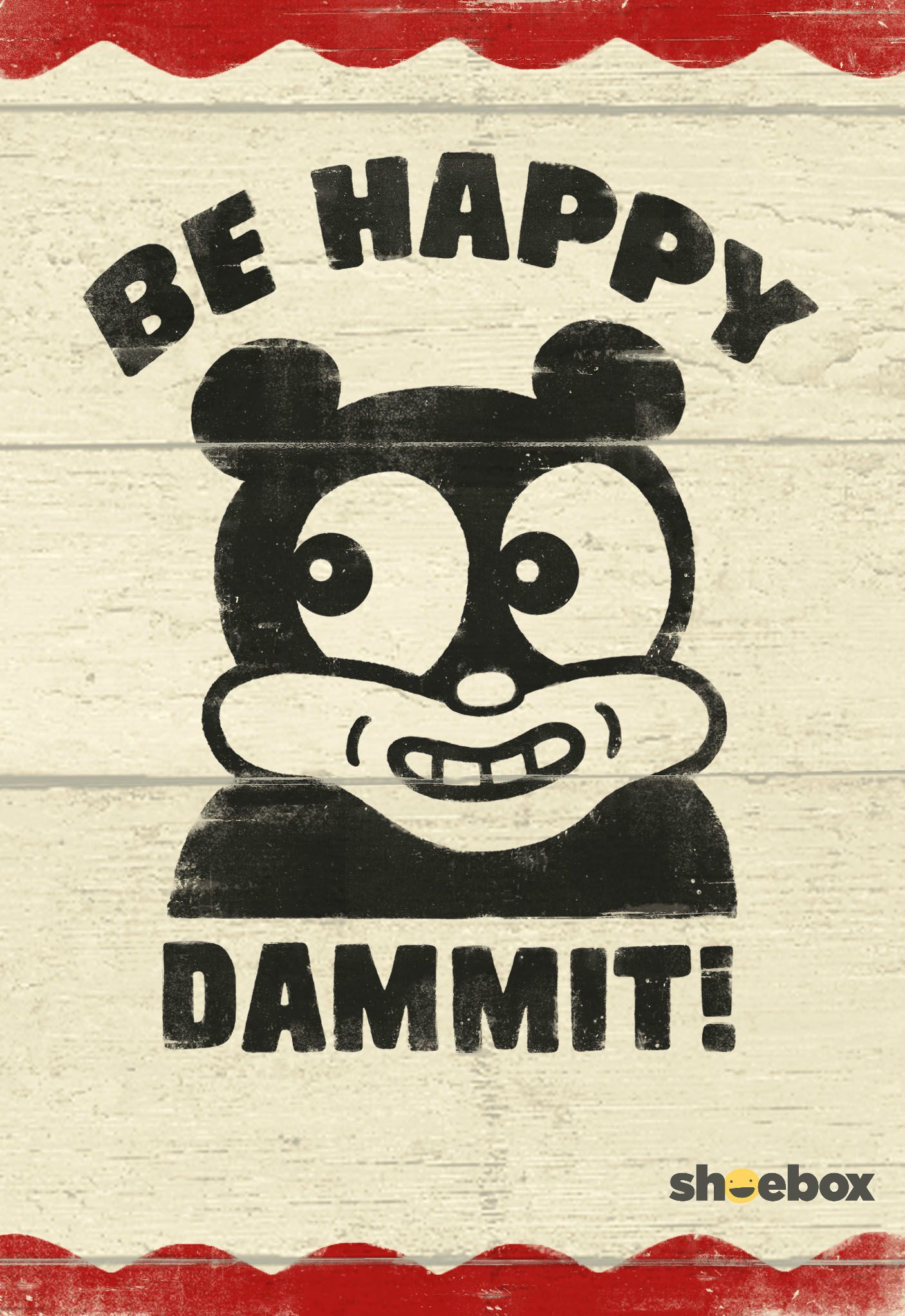 Turn that frown upside down and be happy dammit! This simple, yet