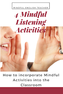 Practicing Mindful Activities in the Classroom - Improving Listening