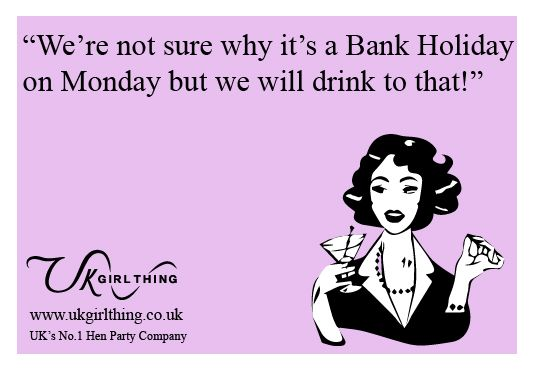 Funny Bank Holiday E Card From Ukgirlthing Holiday Quotes Funny Bank Holiday Quotes Work Humor