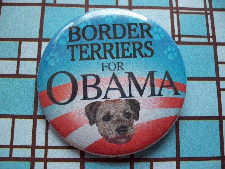 Border Terriers For Obama Button 1 00 Via Etsy Border