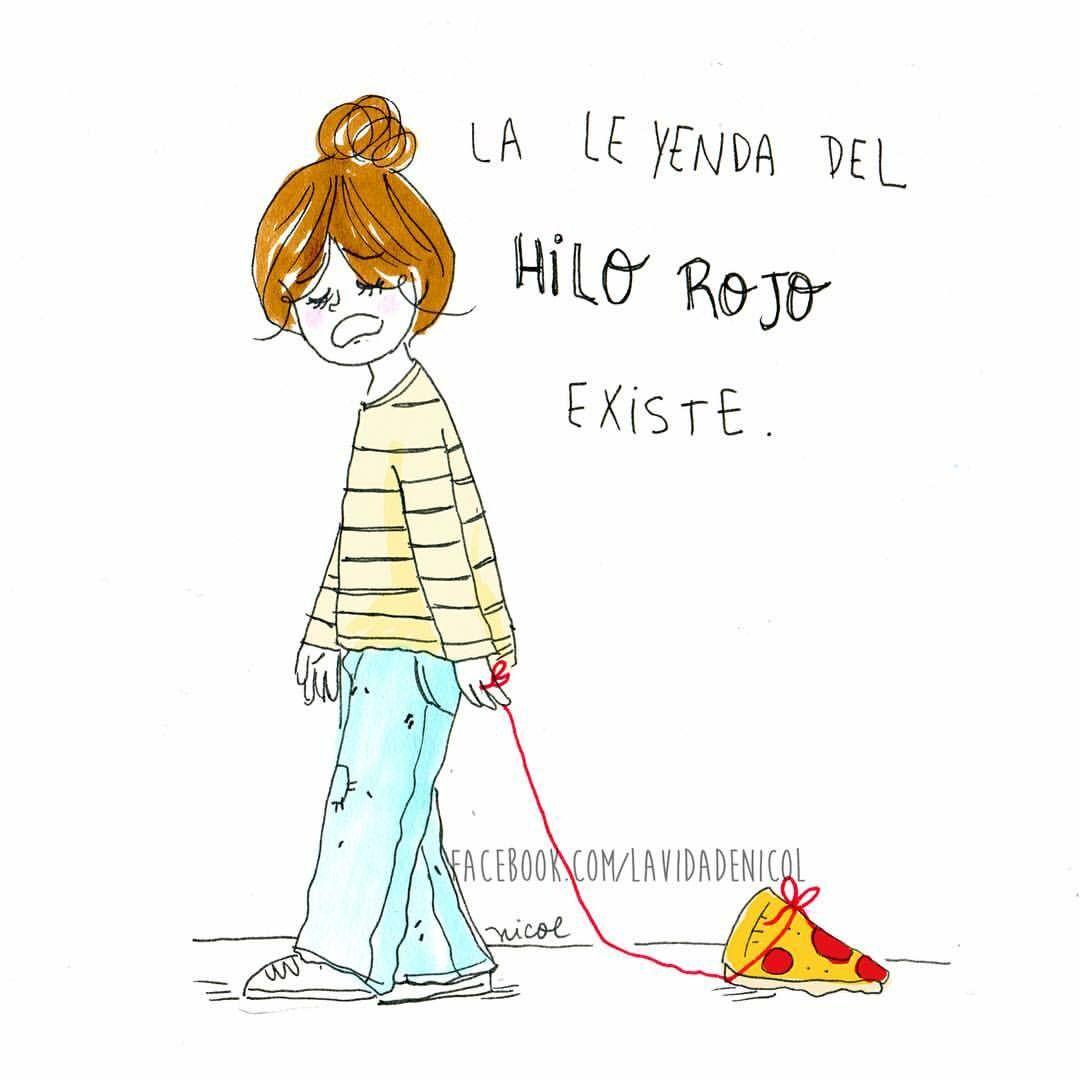 Leyenda Del Hilo Rojo Pizza Lavidadenicol Humor De Mujer