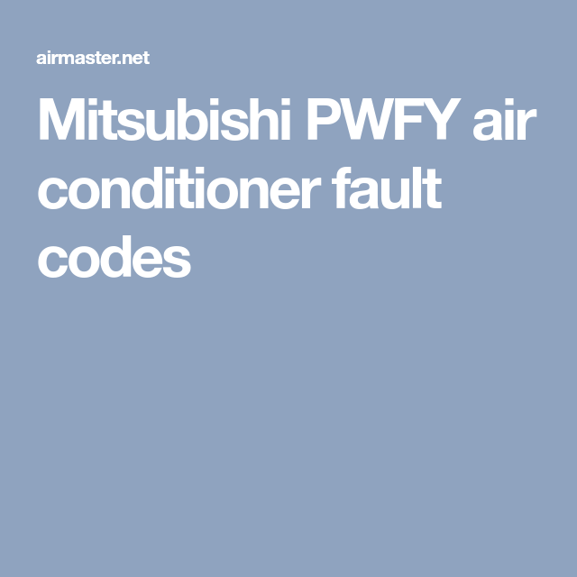 Mitsubishi PWFY Air Conditioner Fault Codes