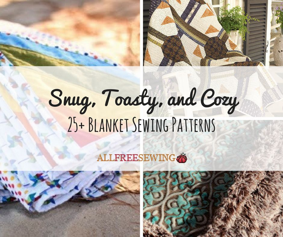 Snug, Toasty, and Cozy: 25+ Blanket Sewing Patterns | Home Dec ...