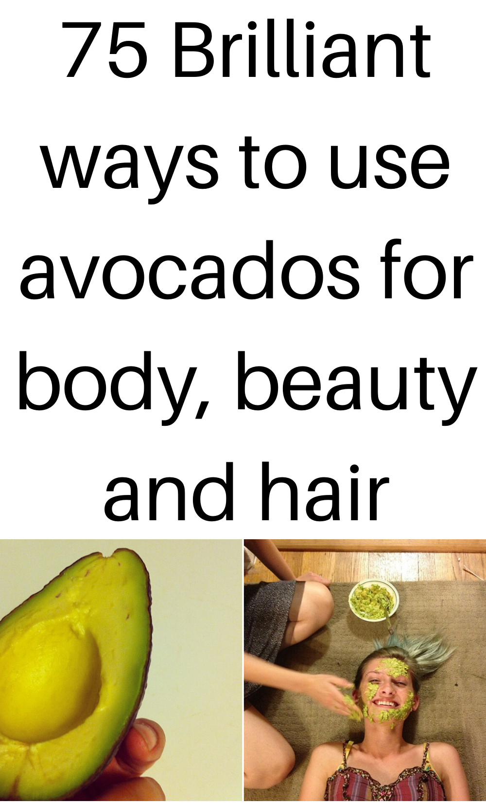 8 Brilliant ways to use avocados for body, beauty and hair