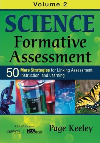 Science Formative Assessment, Volume 2 50 More Strategies for