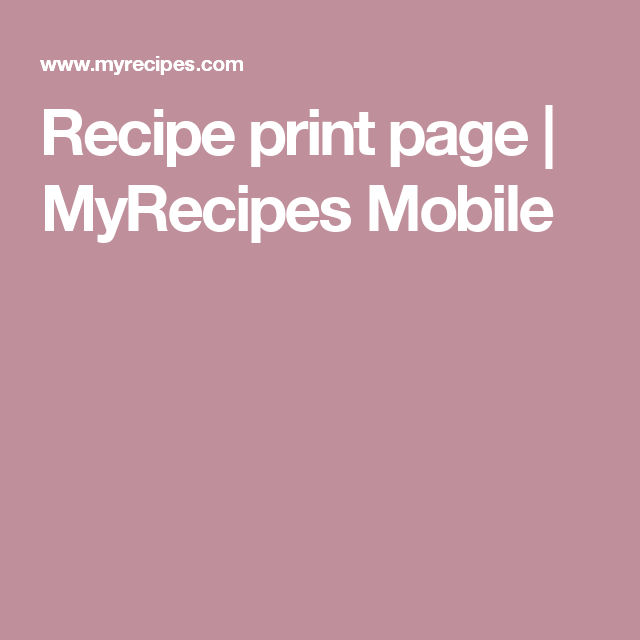 Recipe print page | MyRecipes Mobile