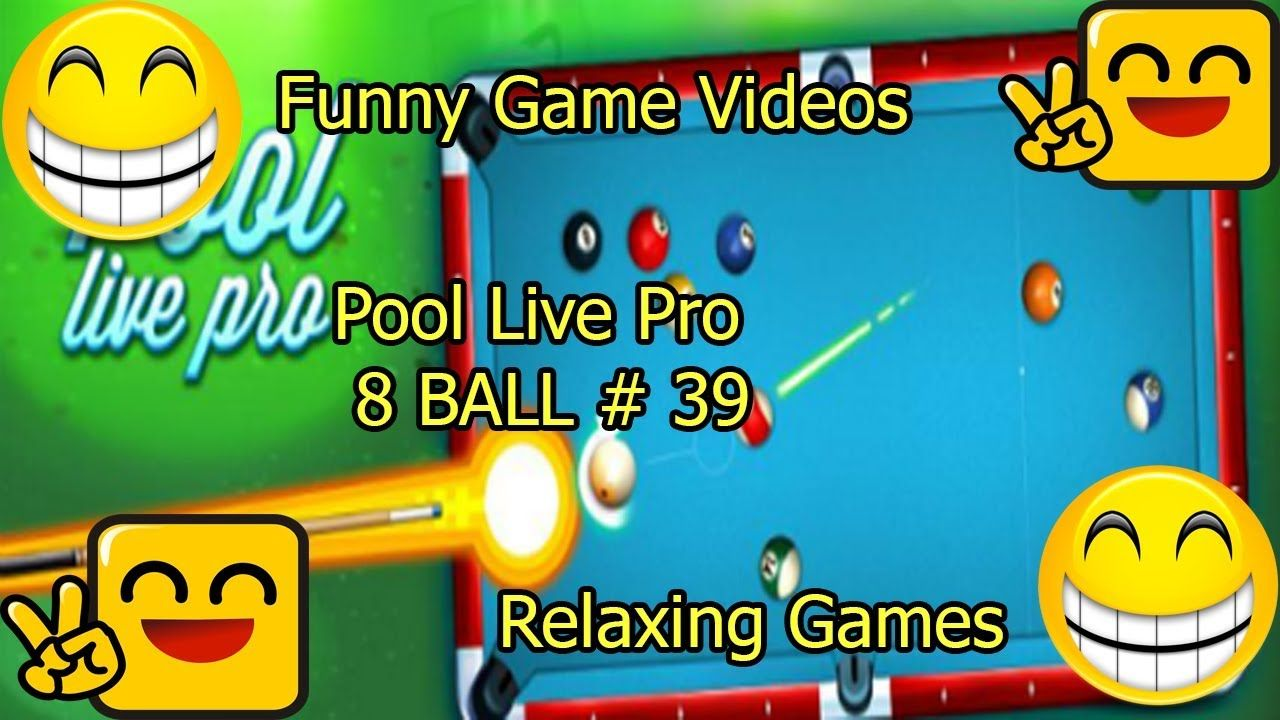 Funny Game Videos Relaxing Games Pool Live Pro 8