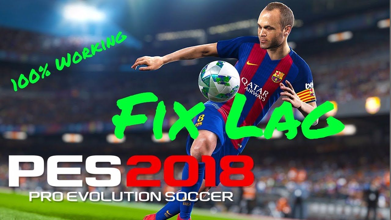How to FIX LAG for PES 18- Best solution- Extended lag fix