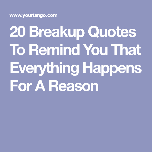 20 Breakup Quotes To Remind You That Everything Happens For A Reason