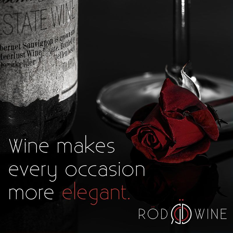 Wine Occasion Elegant Love Passion Romance Moments Memories Rose Dinner Special Winetime Enjoy Pleasure Quotes Wine Wine Quotes Wine Making