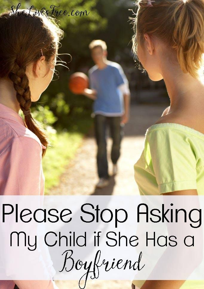 Please Stop Asking My Child If She Has a Boyfriend - She