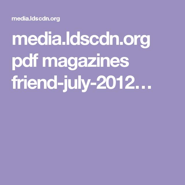 media.ldscdn.org pdf magazines friend-july-2012… | Reverence ...