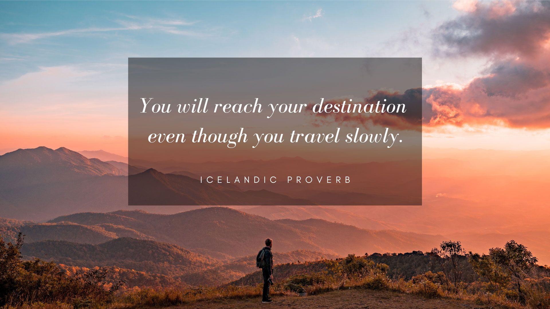 Free Desktop Wallpapers Inspiring Travel Quotes Travel Savings Travel Quotes Traveling By Yourself