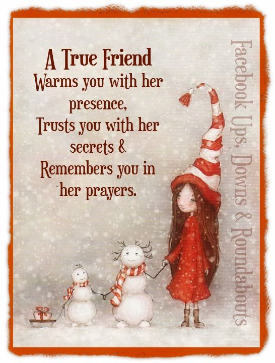 A True Friend Warms You With Her Presence Trusts You With Her Secrets Remembers You In Her Prayers Http Friends Quotes Special Friend Quotes Friend Poems