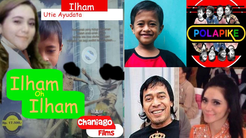 Ilham Oh Ilham Film Terbaru Anak Kisah Nyata Ilham Utie Ayudata Story Komeng Pidi Project Suwandi Komedi Drama Anak