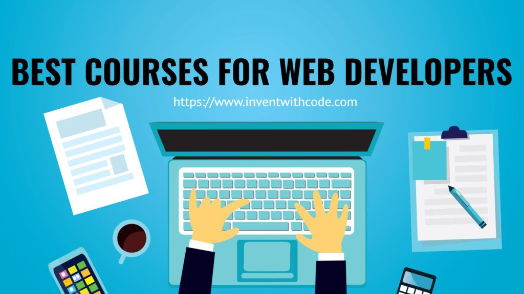 Best Courses For Web Developers In 2020 Learn Web Development Web Development Course Web Development